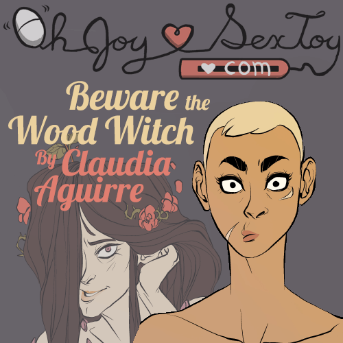 Beware The Wood Witch by Claudia Aguirre