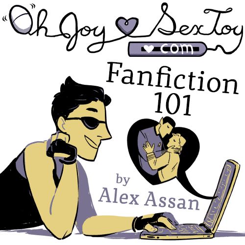Fanfiction 101 by Alex Assan