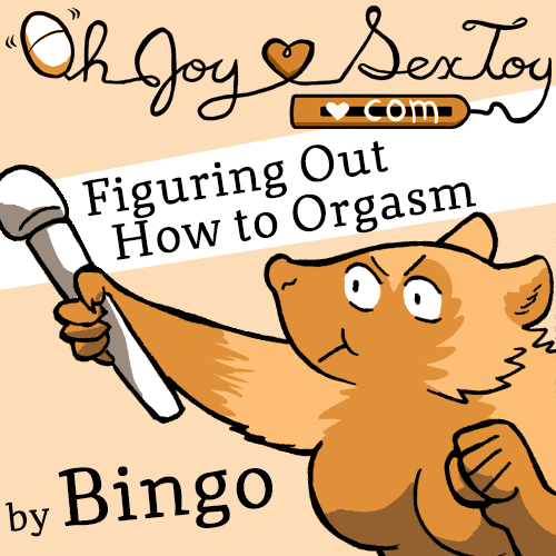 Figuring Out How To Orgasm by Bingo