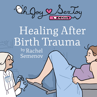 Healing After Birth Trauma by Rachel Semenov